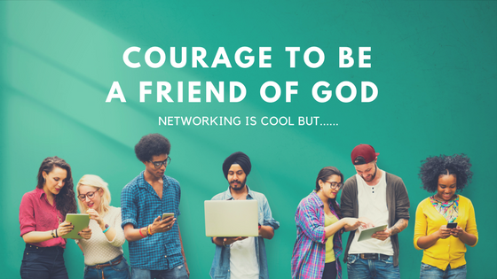 The Courage to be a Friend of God