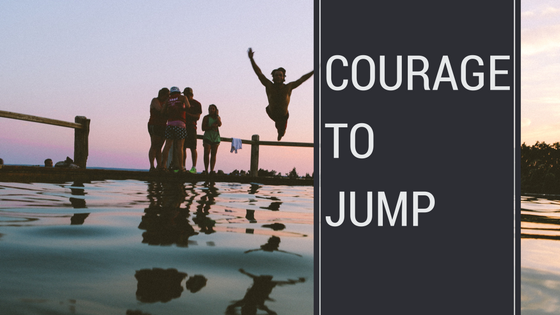Courage to Jump