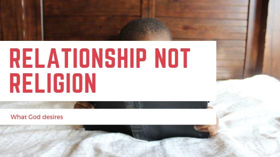 Religion not Relationship