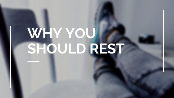 Why you should Rest